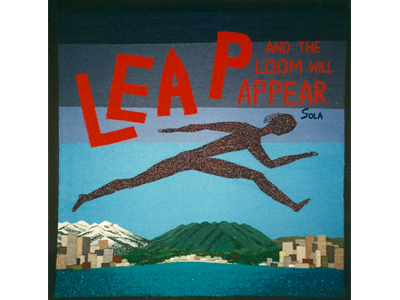 Leap and the Loom Will Appear